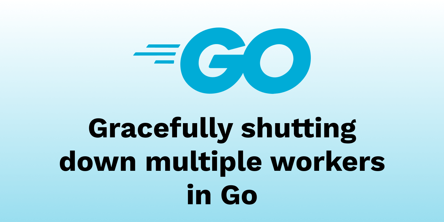 Gracefully shutting down multiple workers in Go