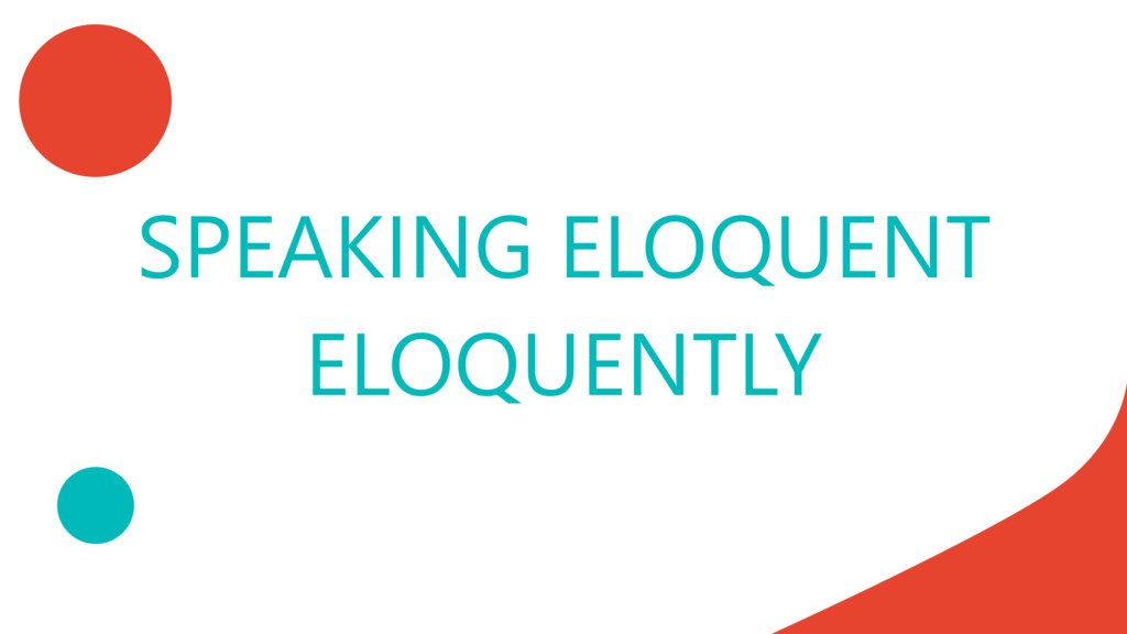 Speaking Eloquent Eloquently // Speaker Deck