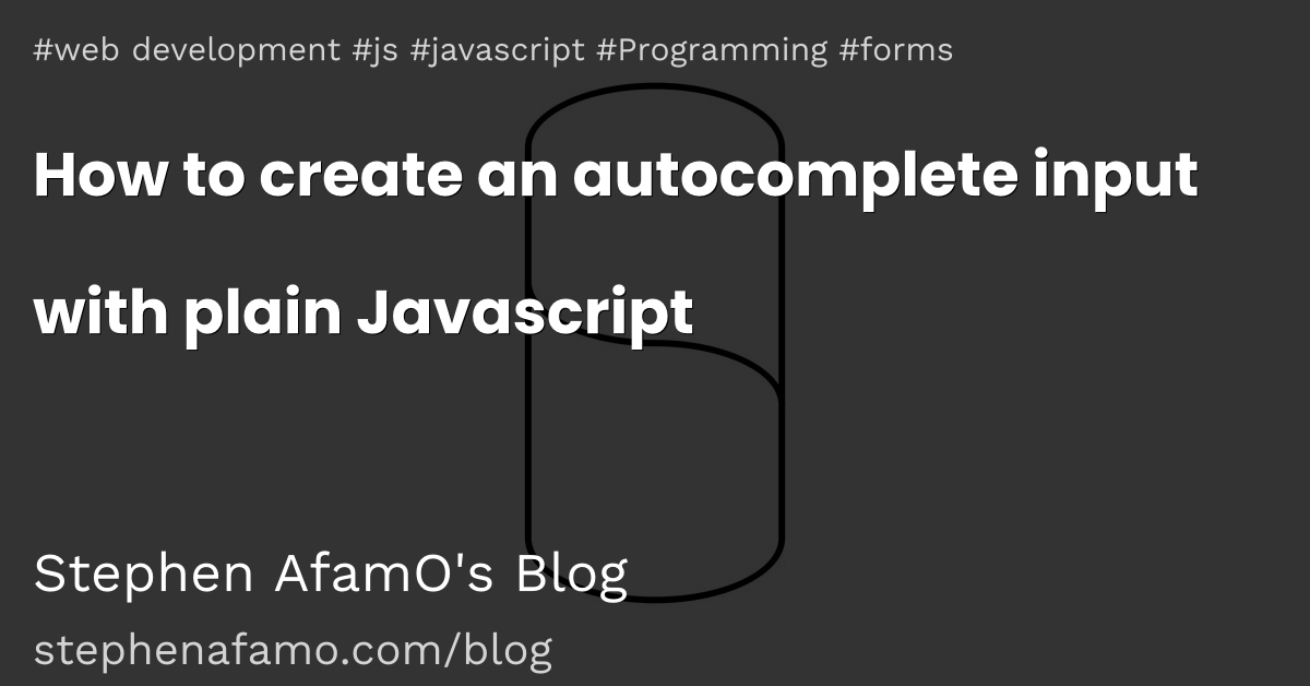How to create an autocomplete input with plain Javascript