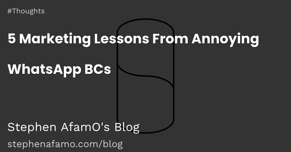 5 Marketing Lessons From Annoying WhatsApp BCs